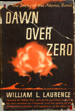 "Cover to William L. Laurence's ""Dawn over Zero""."